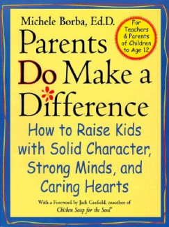 Parents Do Make a Difference: How to Raise Kids with Solid Character, Strong Minds and Caring Hearts